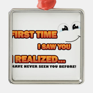 Funny First Time I Saw You... Metal Ornament