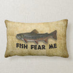 Funny Fisherman Fish Fear Me Throw Pillows