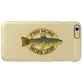 Funny Fishing - FISH MORE - WORK LESS Incipio Feather® Shine iPhone 6 Plus Case