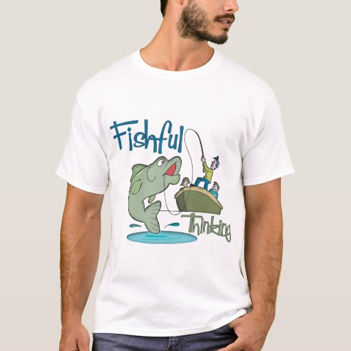 Funny Fishing - Fishful Thinking T-Shirt