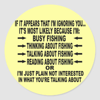 FUNNY FISHING OBSESSION CLASSIC ROUND STICKER
