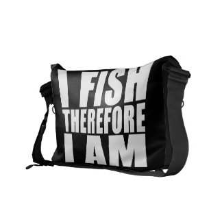 Funny Fishing Quotes Jokes I Fish Therefore I am Messenger Bags