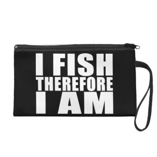 Funny Fishing Quotes Jokes I Fish Therefore I am Wristlet Purse