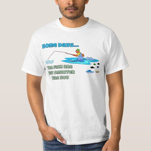 Funny Fishing Shirt Fishing Humor Fish are Smarter