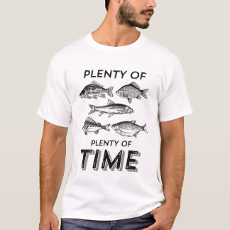 Funny Fishing T-shirt Plenty Fish Plenty Time