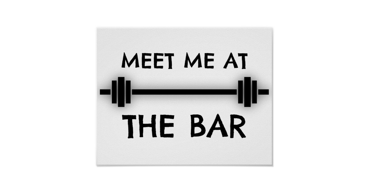 Funny Fitness Quote Meet Me At The Bar Poster Zazzle Com