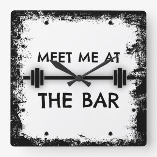 Funny Fitness Quote: Meet me at the Bar Square Wall Clock