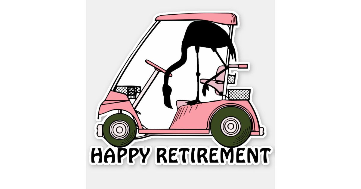 Funny Flamingo Golf Cart Happy Retirement Sticker Zazzle Com