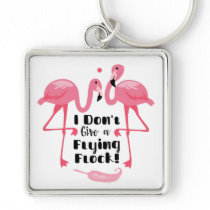 Funny Flamingo Humor - I Don't Give a Flying Flock Keychain