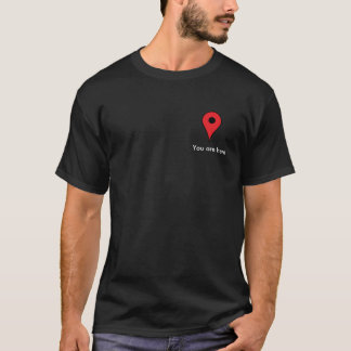 Funny Flirt- You are here- Google Map Shirt