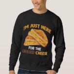 Funny Food Lover Foodie Grilled Cheese Sandwich Sweatshirt