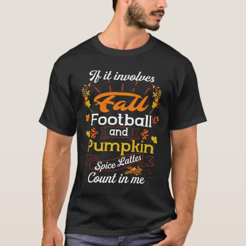 Funny football fans gifts _ Pumpkin spice lovers T_Shirt