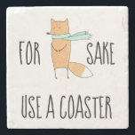 """Funny For Fox Sake Use a Coaster<br><div class=""""desc"""">Funny coaster for friends and family. Hand drawn whimsical fox in scarf illustration with text in modern casual font.</div>"""