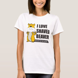 funny for ladies i love shaved beaver T-Shirt