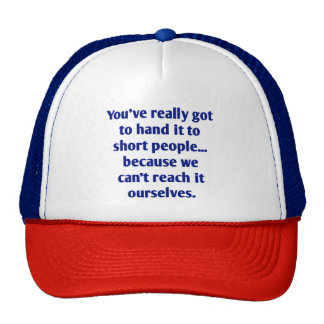Funny For Short Folks With a Sense of Humor Trucker Hat