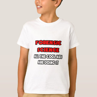 Funny Forensic Scientist Shirts
