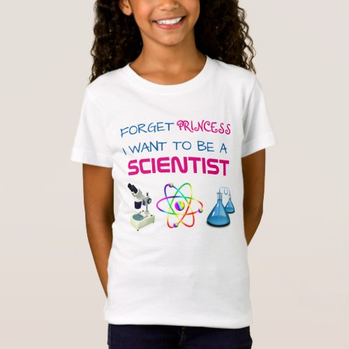Funny Forget Princess I Want to be a Scientist T_Shirt