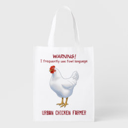Funny Fowl Language Urban Chicken Farmer Reusable Grocery Bag