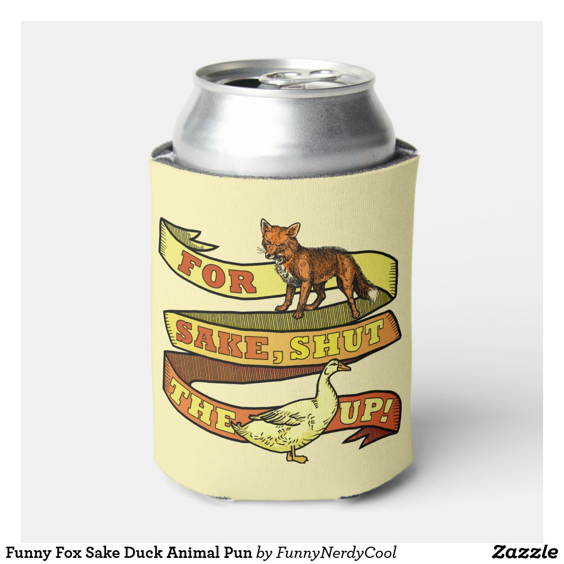 Funny Fox Sake Duck Animal Pun Can Cooler