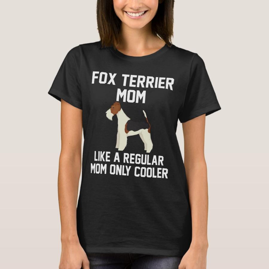 Funny Fox Terrier Mom T-Shirt - Best Selling Long-Sleeve Street Fashion Shirt Designs