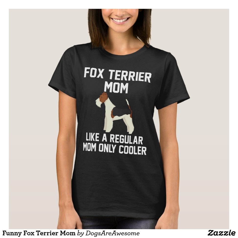 Funny Fox Terrier Mom T-Shirt - Best Selling Long-Sleeve Street Fashion Shirt Designs