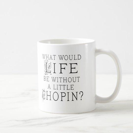 Funny Frederic Chopin Music Quote Coffee Mug
