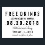 "Funny Free Drinks Wedding Save the Dates Custom Postcard<br><div class=""desc"">Black and white budget friendly funny wedding save the date postcards in a modern and simple block and script design which reads &quot;Free drinks (and we&#39;re getting married)&quot;. Customize with your names,  wedding location and date.</div>"