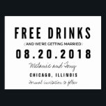 "Funny Free Drinks Wedding Save the Dates Postcard<br><div class=""desc"">Black and white budget friendly funny wedding save the date postcards in a modern and simple block and script design which reads &quot;Free drinks (and we&#39;re getting married)&quot;. Customize with your names,  wedding location and date.</div>"