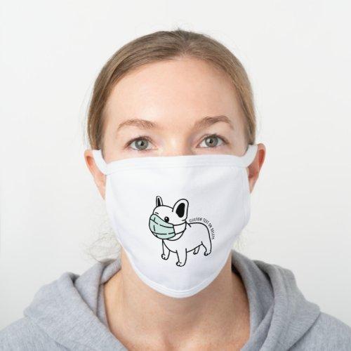 Funny French Bulldog Wearing Face Mask Custom Text