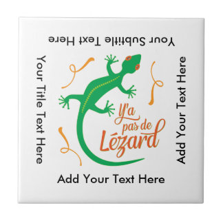 Funny French Expressions: There's No Lizard Tile