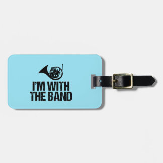 Funny French Horn I'm With the Band Luggage Tag