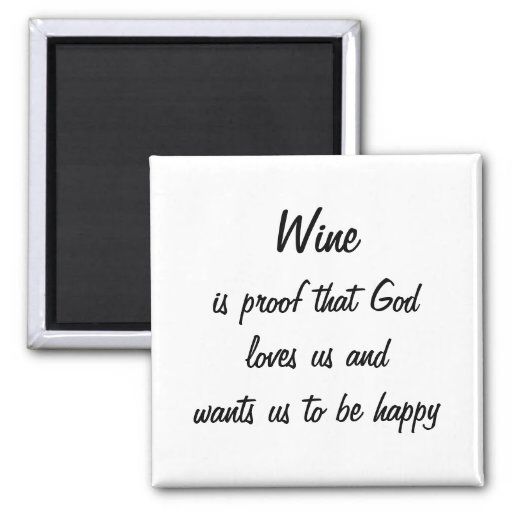 Funny fridge magnet Wine is proof that God loves