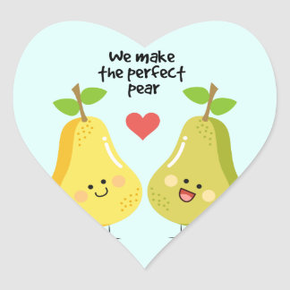 Funny fruit pun we make the perfect pear heart sticker