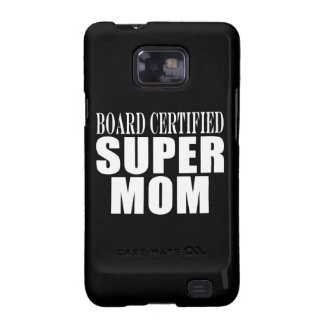 Funny Fun Mothers & Moms Board Certified Super Mom Samsung Galaxy S2 Case