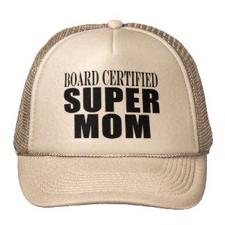 Funny Fun Mothers & Moms Board Certified Super Mom Trucker Hat