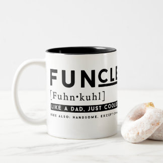 Funny Funcle Definition - Like a Dad Just Cooler Two-Tone Coffee Mug