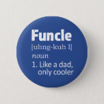 "Funny Funcle Uncle saying button<br><div class=""desc"">Funny Funcle Uncle saying button</div>"
