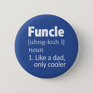 Funny Funcle Uncle saying button