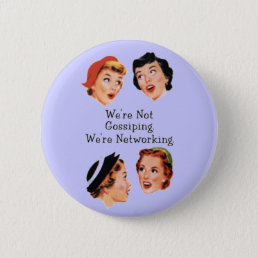 Funny Funny Ladies Pinback Button