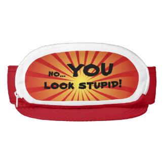 Funny Gag Gift You Look Stupid Fanny Hat Sunbeams