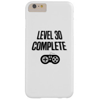 Funny Gamer 30th Birthday  Level 30 Complete Barely There iPhone 6 Plus Case