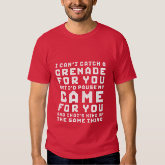 Funny Gamer T-shirt I Pause My Game For You