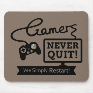 Funny Gamers Never Quit Quote Mouse Pad