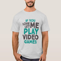 Funny Gamers Slogan T-shirt for Gaming Geeks