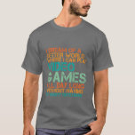 """Funny Gamers T-shirt Gift for Nerds and Geek<br><div class=""""desc"""">I dream of a better world where I can play video games all day long without having my sanity questioned. A gift for your friend who has natural gaming skills. Funny t-shirt for all the gamers and geek who love playing video games. Add a little humor to your nerdy side....</div>"""