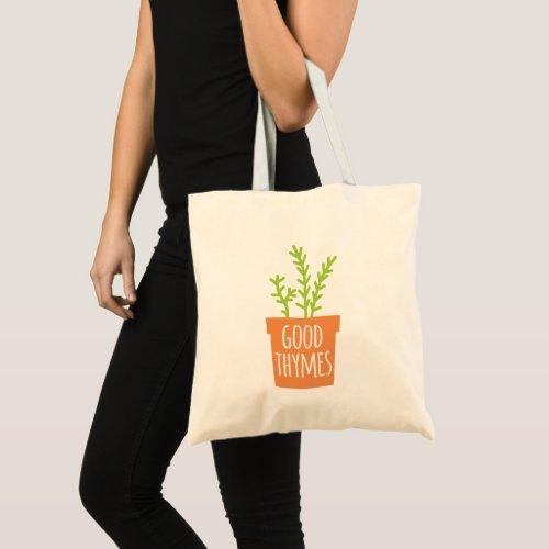 Funny Gardening Pun Good Thymes Tote Bag