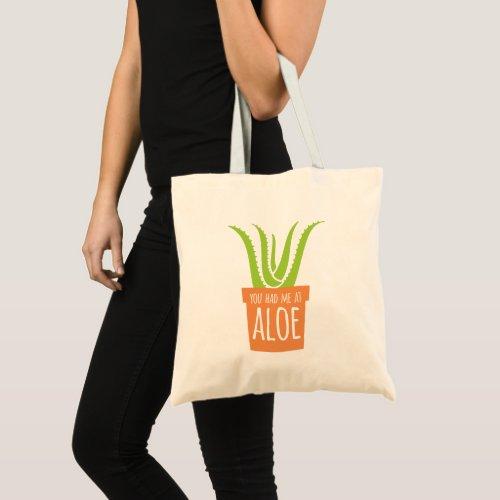 Funny Gardening Pun Had Me At Aloe Tote Bag