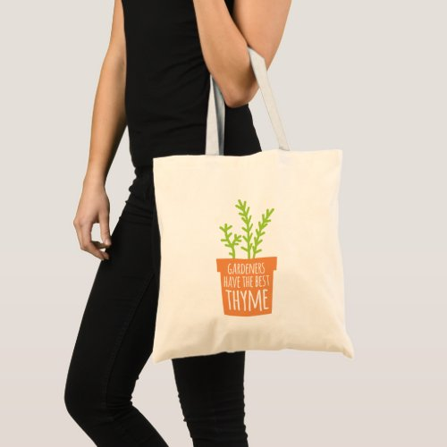 Funny Gardening Pun The Best Thyme Tote Bag