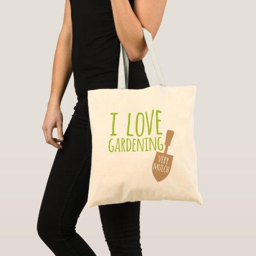 Funny Gardening Pun Very Mulch Tote Bag