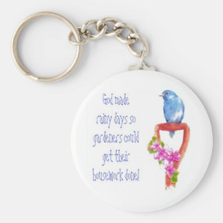 Funny Gardening Quote, Bluebird Keychain